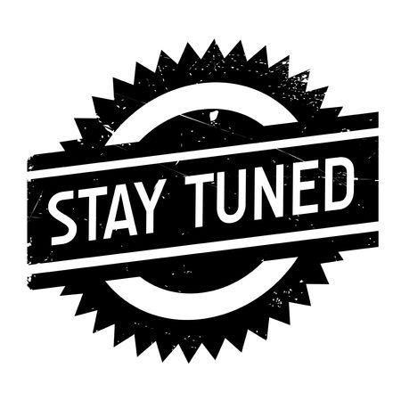 tuned: Stay tuned stamp. Grunge design with dust scratches. Effects can be easily removed for a clean, crisp look. Color is easily changed.