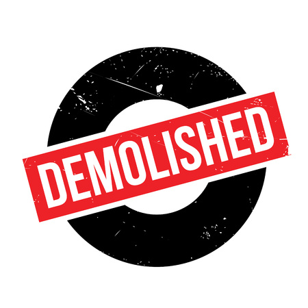demolished: Demolished rubber stamp. Grunge design with dust scratches. Effects can be easily removed for a clean, crisp look. Color is easily changed. Illustration