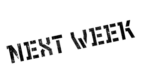 Next week stamp. Grunge design with dust scratches. Effects can be easily removed for a clean, crisp look. Color is easily changed.