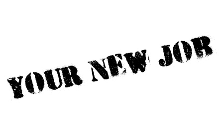 Your New Job rubber stamp. Grunge design with dust scratches. Effects can be easily removed for a clean, crisp look. Color is easily changed.  イラスト・ベクター素材