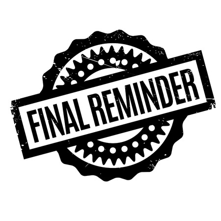 Final Reminder rubber stamp. Grunge design with dust scratches. Effects can be easily removed for a clean, crisp look. Color is easily changed. Illustration