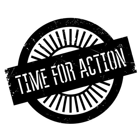 happening: Time for action stamp. Grunge design with dust scratches. Effects can be easily removed for a clean, crisp look. Color is easily changed.