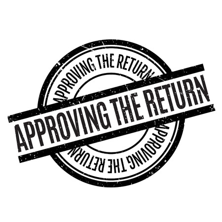 approbate: Approving The Return rubber stamp Illustration