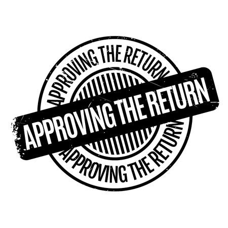 Approving The Return rubber stamp Illustration