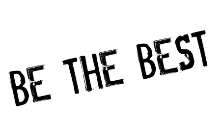 incomparable: Be The Best rubber stamp