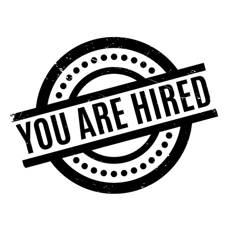 You Are Hired rubber stamp Illustration