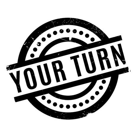 Your Turn rubber stamp