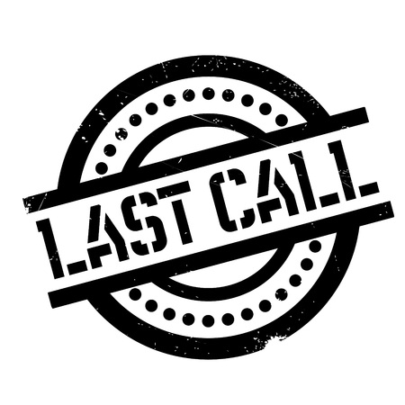 Last Call rubber stamp