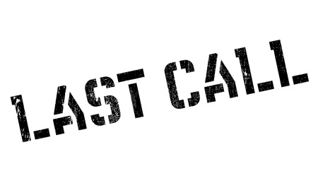 concluding: Last Call rubber stamp