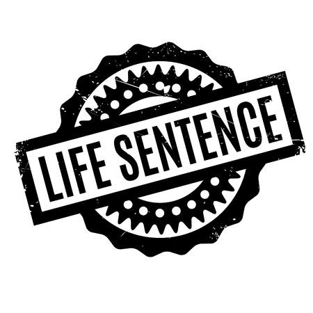 sentenced: Life Sentence rubber stamp