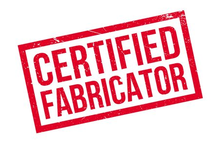 Certified Fabricator rubber stamp. Grunge design with dust scratches. Effects can be easily removed for a clean, crisp look. Color is easily changed. Illustration