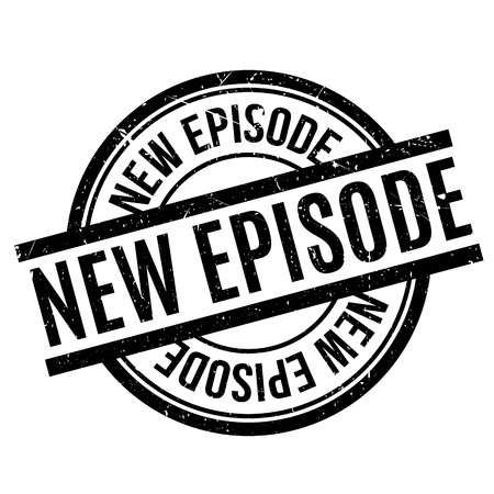 episodes: New Episode rubber stamp