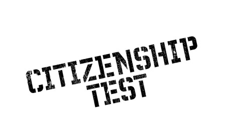 sovereignty: Citizenship test rubber stamp. Grunge design with dust scratches. Effects can be easily removed for a clean, crisp look. Color is easily changed.