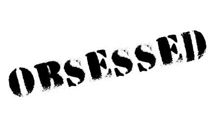 obsession: Obsessed rubber stamp Illustration