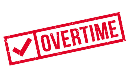 hectic: Overtime rubber stamp