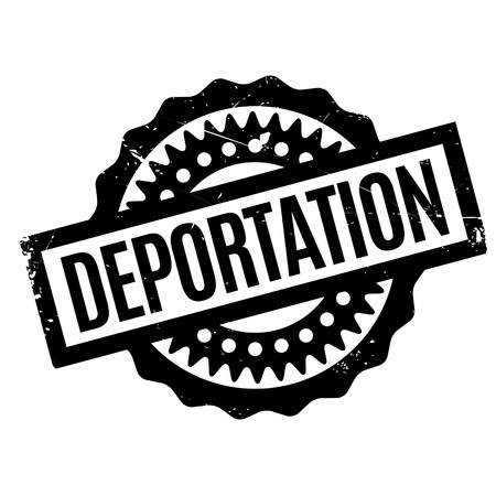 immigrant: Deportation rubber stamp. Grunge design with dust scratches. Effects can be easily removed for a clean, crisp look. Color is easily changed.