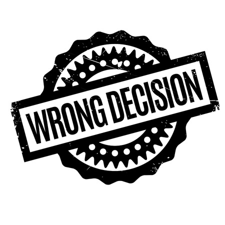 atrocious: Wrong Decision rubber stamp. Grunge design with dust scratches. Effects can be easily removed for a clean, crisp look. Color is easily changed.