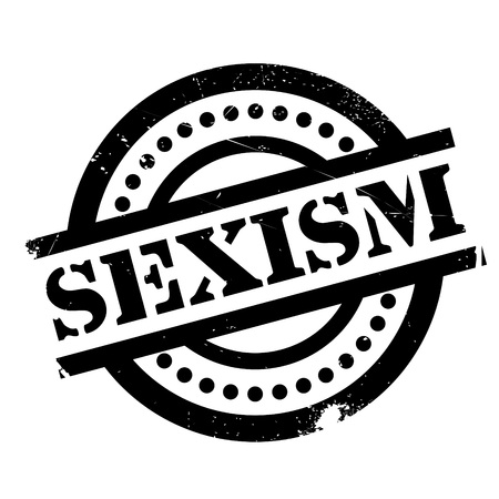 stereotype: Sexism rubber stamp. Grunge design with dust scratches. Effects can be easily removed for a clean, crisp look. Color is easily changed.