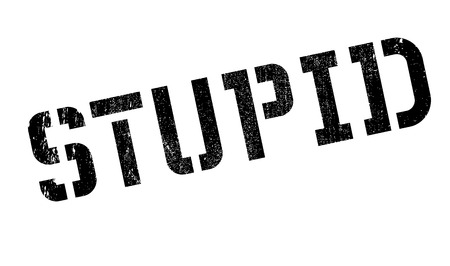 stupidity: Stupid rubber stamp. Grunge design with dust scratches. Effects can be easily removed for a clean, crisp look. Color is easily changed. Illustration