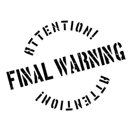 monition: Final Warning rubber stamp. Grunge design with dust scratches. Effects can be easily removed for a clean, crisp look. Color is easily changed. Illustration