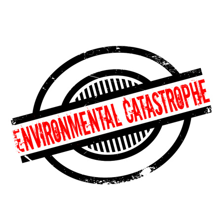 catastrophe: Environmental Catastrophe rubber stamp Illustration