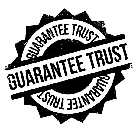 credence: Guarantee Trust rubber stamp. Grunge design with dust scratches. Effects can be easily removed for a clean, crisp look. Color is easily changed.