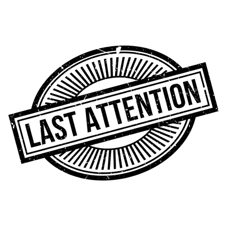 Last Attention rubber stamp