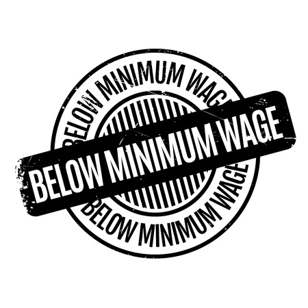 minimum: Below Minimum Wage rubber stamp. Grunge design with dust scratches. Effects can be easily removed for a clean, crisp look. Color is easily changed.
