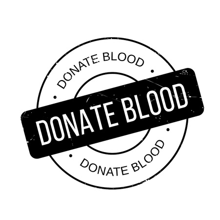 Donate Blood rubber stamp. Grunge design with dust scratches. Effects can be easily removed for a clean, crisp look. Color is easily changed.