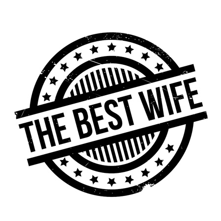 superlative: The Best Wife rubber stamp. Grunge design with dust scratches. Effects can be easily removed for a clean, crisp look. Color is easily changed. Illustration