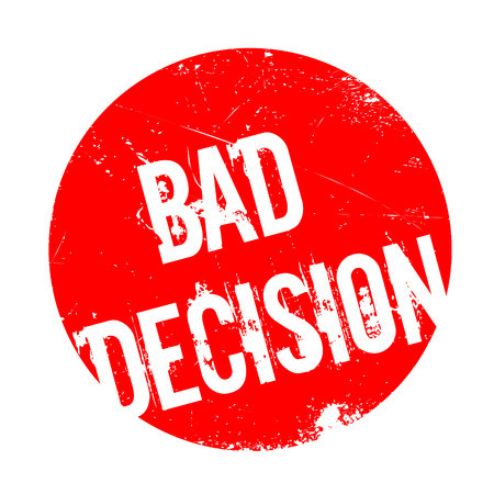 Bad Decision rubber stamp. Grunge design with dust scratches. Effects can be easily removed for a clean, crisp look. Color is easily changed. Illustration