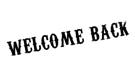 esteemed: Welcome Back rubber stamp. Grunge design with dust scratches. Effects can be easily removed for a clean, crisp look. Color is easily changed. Illustration