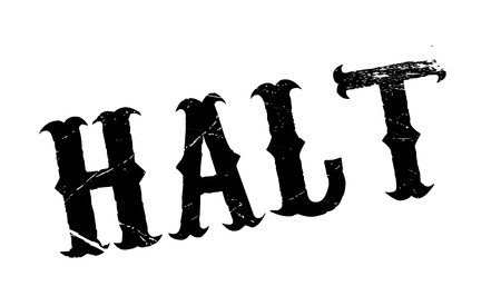 halted: Halt rubber stamp. Grunge design with dust scratches. Effects can be easily removed for a clean, crisp look. Color is easily changed.