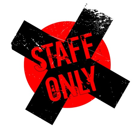 oneself: Staff Only rubber stamp. Grunge design with dust scratches. Effects can be easily removed for a clean, crisp look. Color is easily changed. Illustration