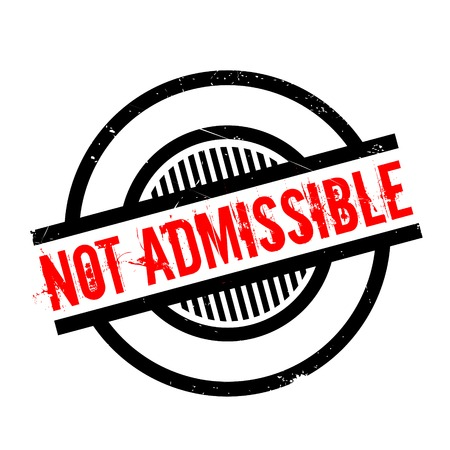 permissible: Not Admissible rubber stamp. Grunge design with dust scratches. Effects can be easily removed for a clean, crisp look. Color is easily changed.