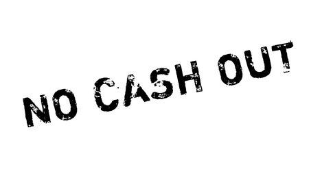 No Cash Out rubber stamp. Grunge design with dust scratches. Effects can be easily removed for a clean, crisp look. Color is easily changed.