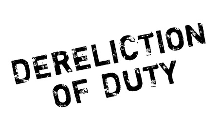 negligence: Dereliction Of Duty rubber stamp. Grunge design with dust scratches. Effects can be easily removed for a clean, crisp look. Color is easily changed.