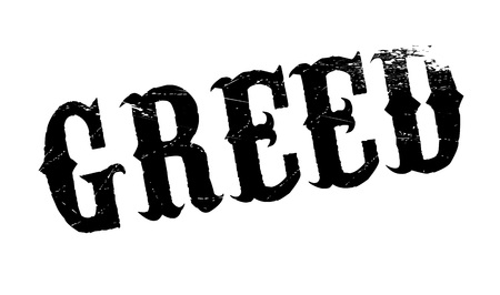 eagerness: Greed rubber stamp. Grunge design with dust scratches. Effects can be easily removed for a clean, crisp look. Color is easily changed.