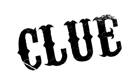 Clue rubber stamp. Grunge design with dust scratches. Effects can be easily removed for a clean, crisp look. Color is easily changed.