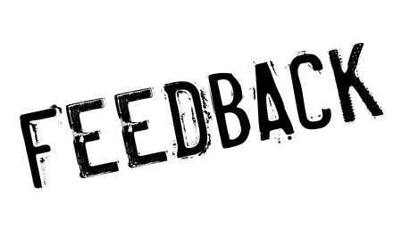 Feedback rubber stamp. Grunge design with dust scratches. Effects can be easily removed for a clean, crisp look. Color is easily changed. Illustration