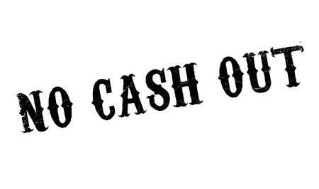 outmoded: No Cash Out rubber stamp. Grunge design with dust scratches. Effects can be easily removed for a clean, crisp look. Color is easily changed.