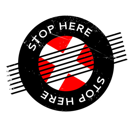 attending: Stop Here rubber stamp. Grunge design with dust scratches. Effects can be easily removed for a clean, crisp look. Color is easily changed.