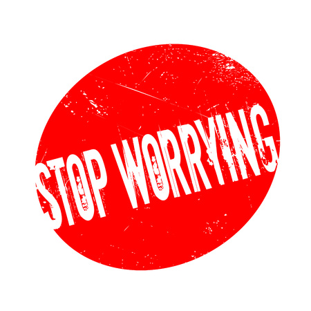 Stop Worrying rubber stamp. Grunge design with dust scratches. Effects can be easily removed for a clean, crisp look. Color is easily changed. Illustration