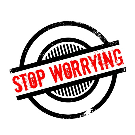 Stop Worrying rubber stamp. Grunge design with dust scratches. Effects can be easily removed for a clean, crisp look. Color is easily changed.
