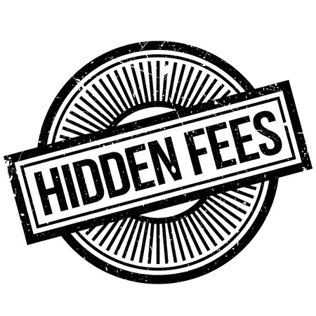 Hidden Fees rubber stamp. Grunge design with dust scratches. Effects can be easily removed for a clean, crisp look. Color is easily changed. Illustration