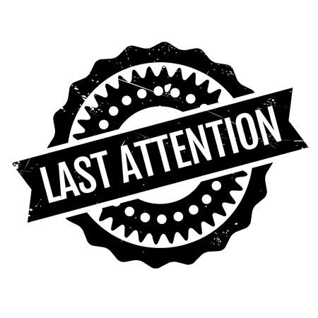 Last Attention rubber stamp. Grunge design with dust scratches. Effects can be easily removed for a clean, crisp look. Color is easily changed.