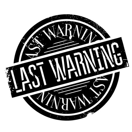 utmost: Last Warning rubber stamp. Grunge design with dust scratches. Effects can be easily removed for a clean, crisp look. Color is easily changed.