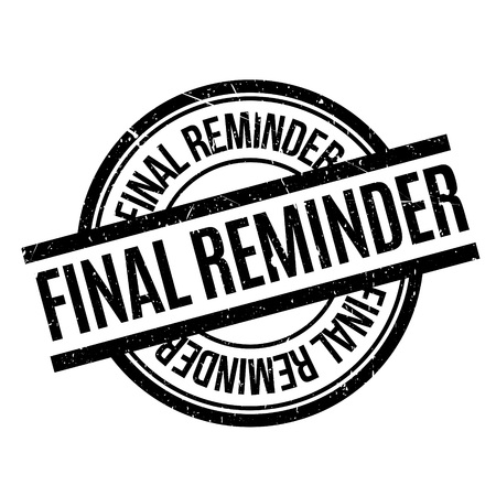 irrefutable: Final Reminder rubber stamp. Grunge design with dust scratches. Effects can be easily removed for a clean, crisp look. Color is easily changed. Illustration