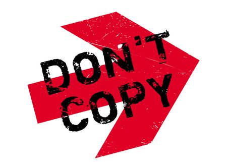 reproduce: Do not Copy stamp. Grunge design with dust scratches. Effects can be easily removed for a clean, crisp look. Color is easily changed.