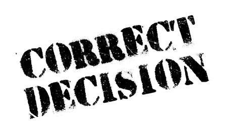 good judgment: Correct Decision rubber stamp. Grunge design with dust scratches. Effects can be easily removed for a clean, crisp look. Color is easily changed.